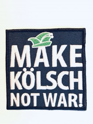 Aufnäher MAKE KÖLSCH NOT WAR!